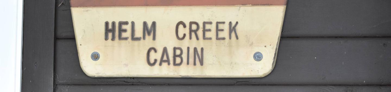 Helm Creek Cabin Sign
