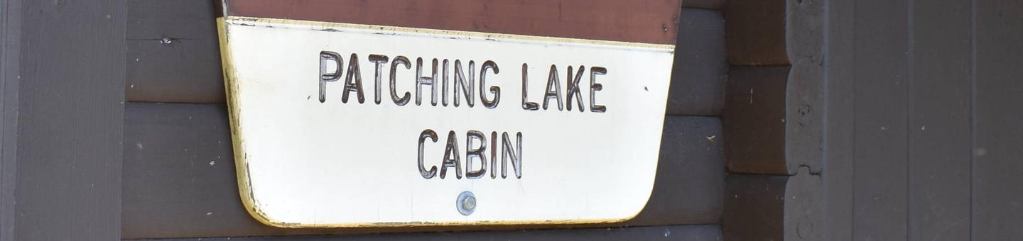 Patching Cabin SignPatching Lake Cabin