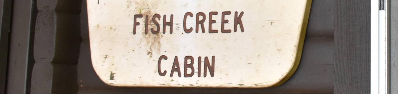 Fish Creek Cabin Sign
