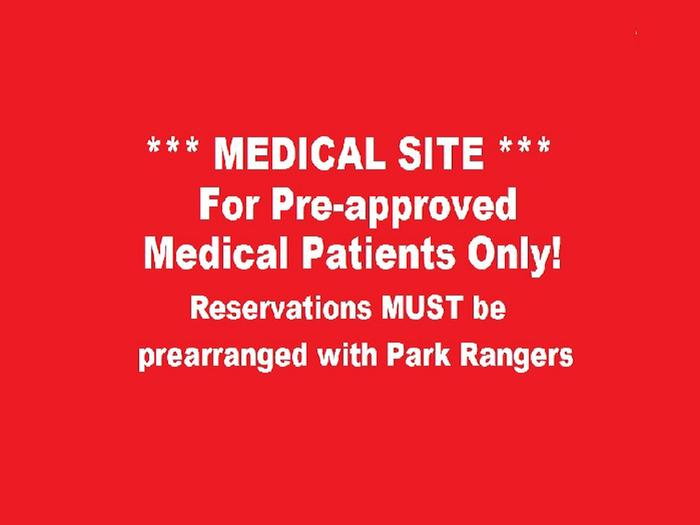 All Sites in Medical Loop Must have Approval from Park Rangers Prior to Making Reservastions.All Sites in Medical Loop Must have Approval from Park Rangers Prior to Making Reservations.